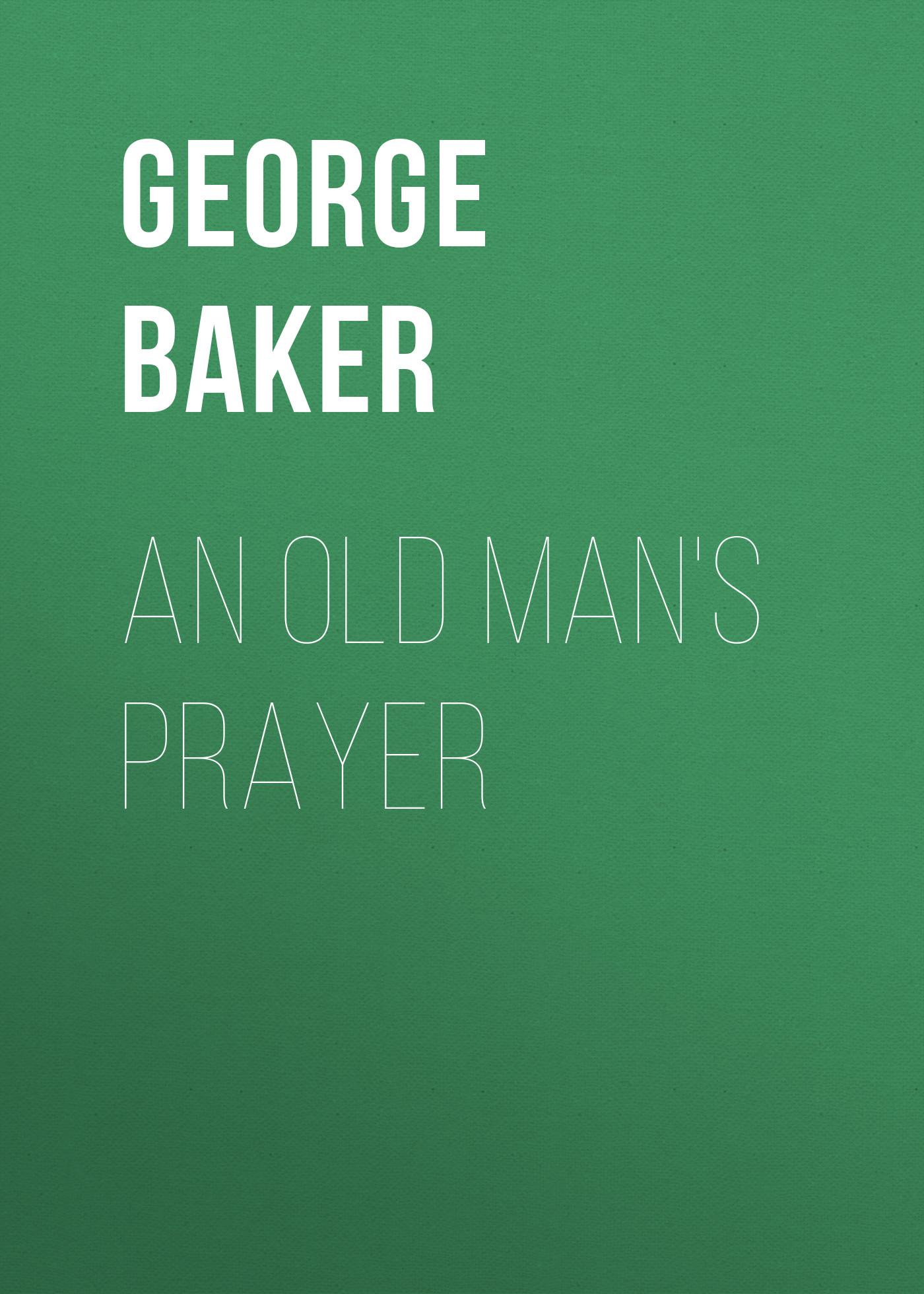 An Old Man's Prayer