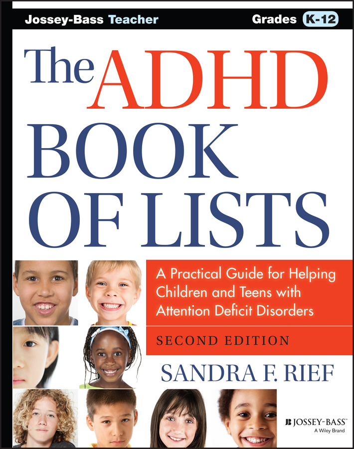 The ADHD Book of Lists. A Practical Guide for Helping Children and Teens with Attention Deficit Disorders