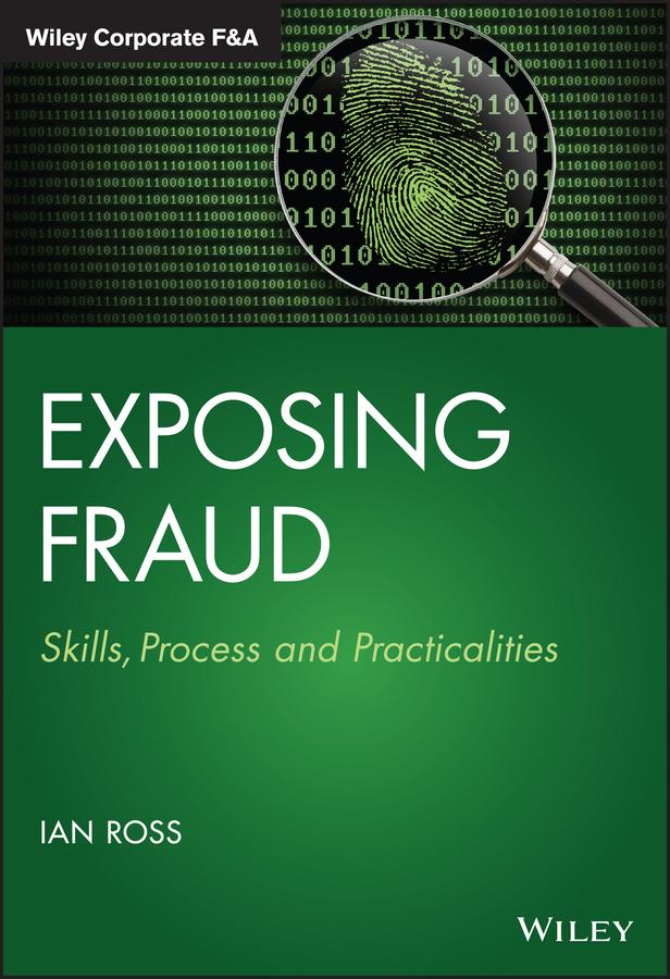 Exposing Fraud. Skills, Process and Practicalities