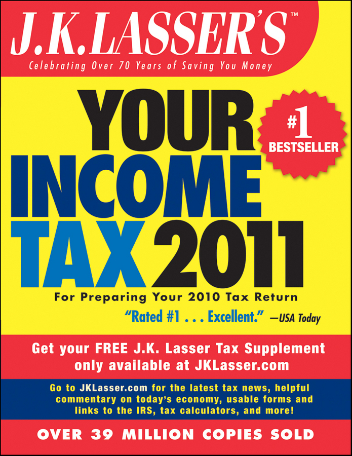 J.K. Lasser's Your Income Tax 2011. For Preparing Your 2010 Tax Return