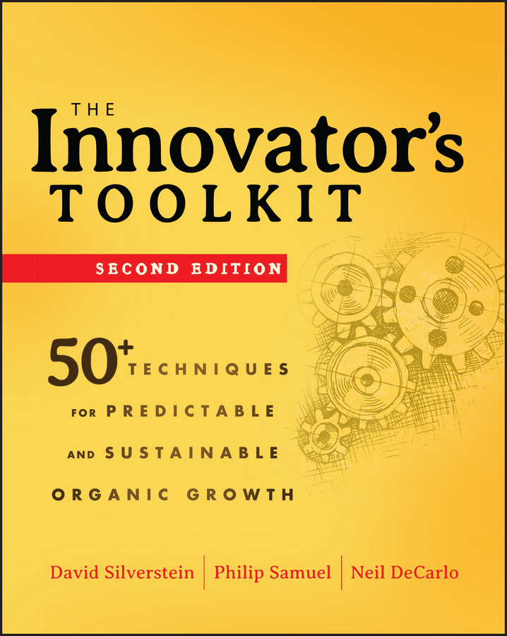 The Innovator's Toolkit. 50+ Techniques for Predictable and Sustainable Organic Growth