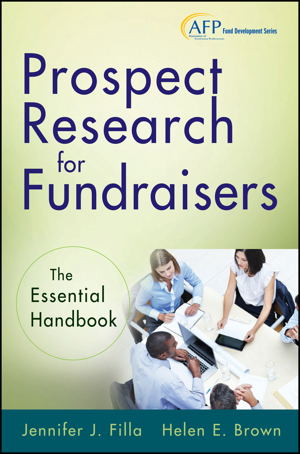 Prospect Research for Fundraisers. The Essential Handbook