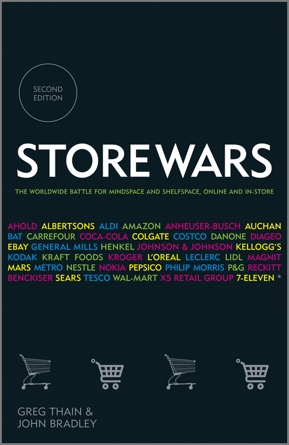 Store Wars. The Worldwide Battle for Mindspace and Shelfspace, Online and In-store