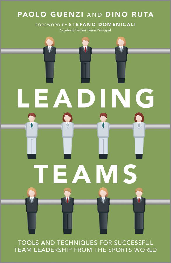 Leading Teams. Tools and Techniques for Successful Team Leadership from the Sports World