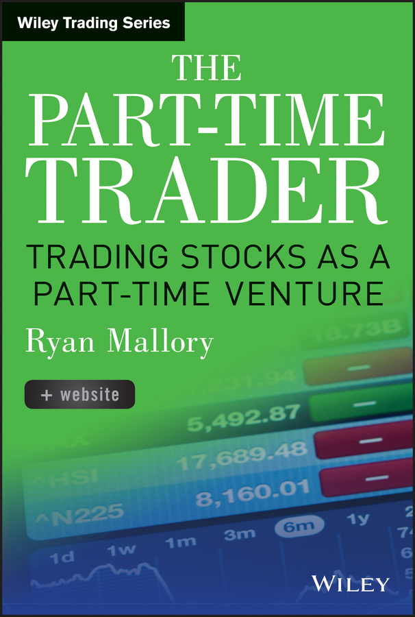 The Part-Time Trader. Trading Stock as a Part-Time Venture, + Website