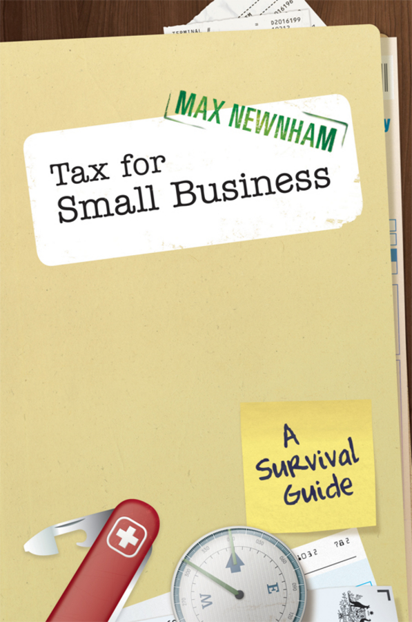 Tax For Small Business. A Survival Guide