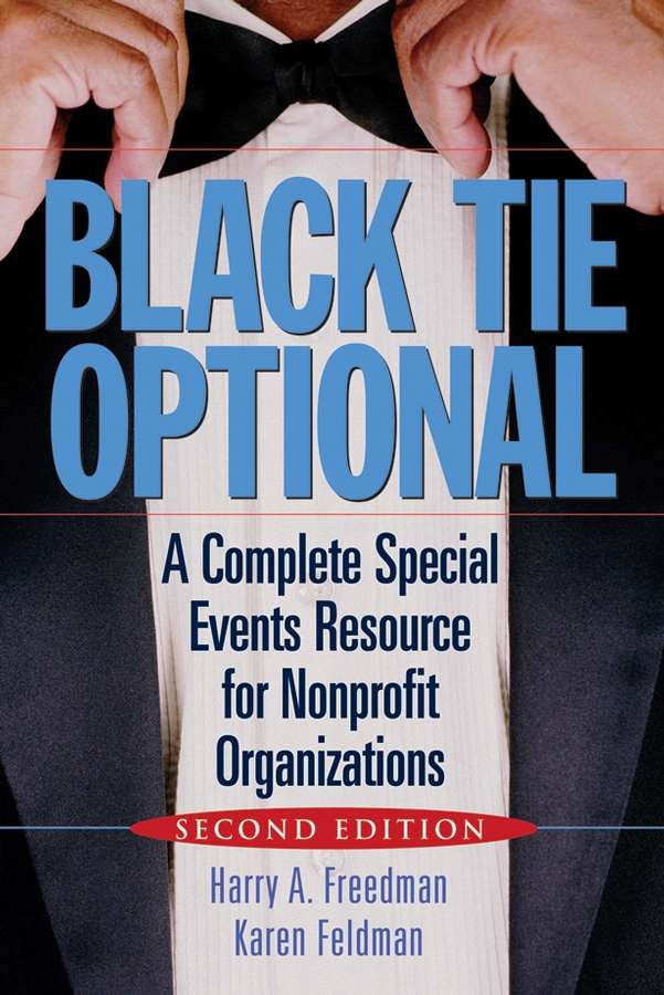 Black Tie Optional. A Complete Special Events Resource for Nonprofit Organizations