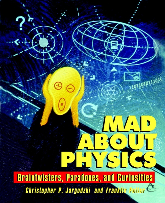 Mad about Physics. Braintwisters, Paradoxes, and Curiosities