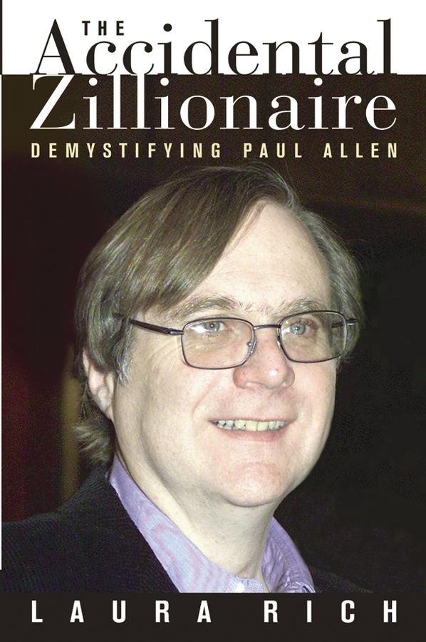 The Accidental Zillionaire. Demystifying Paul Allen