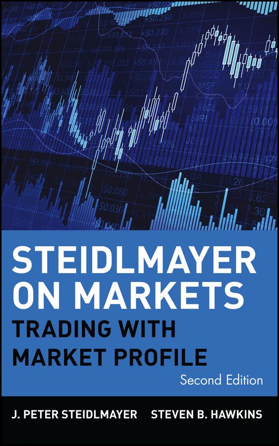 Steidlmayer on Markets. Trading with Market Profile