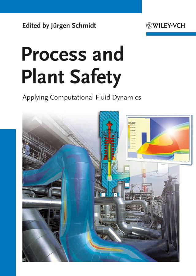 Process and Plant Safety. Applying Computational Fluid Dynamics