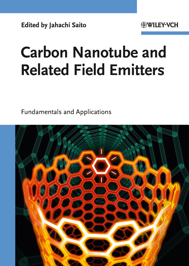 Carbon Nanotube and Related Field Emitters. Fundamentals and Applications