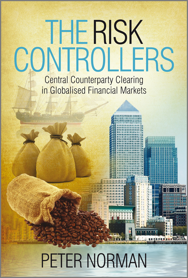 The Risk Controllers. Central Counterparty Clearing in Globalised Financial Markets