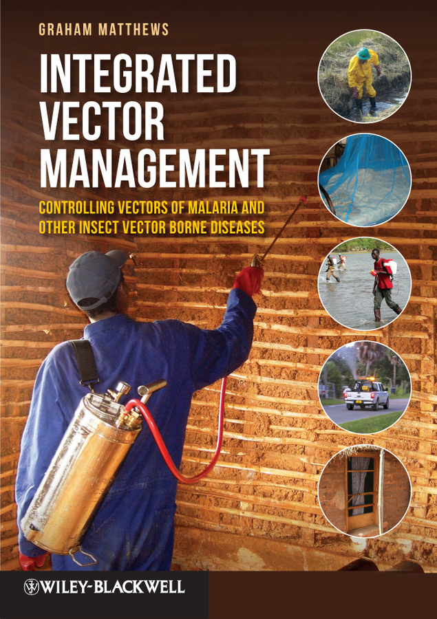 Integrated Vector Management. Controlling Vectors of Malaria and Other Insect Vector Borne Diseases
