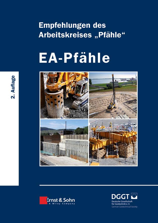 EA-Pfähle. Empfehlungen des Arbeitskreises «Pfähle»