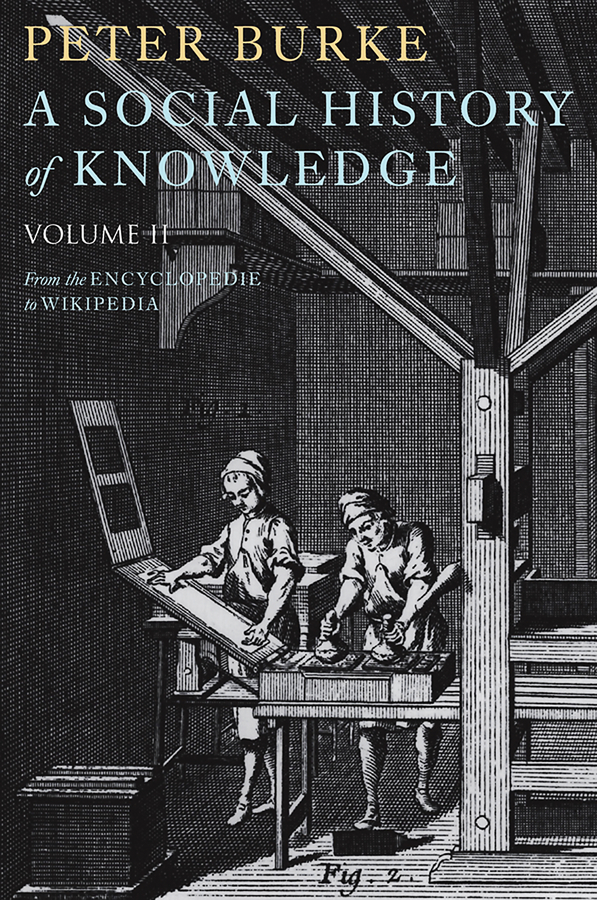 A Social History of Knowledge II. From the Encyclopaedia to Wikipedia