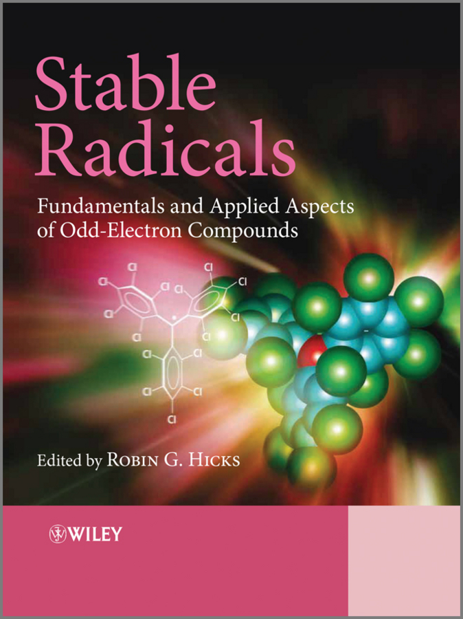 Stable Radicals. Fundamentals and Applied Aspects of Odd-Electron Compounds