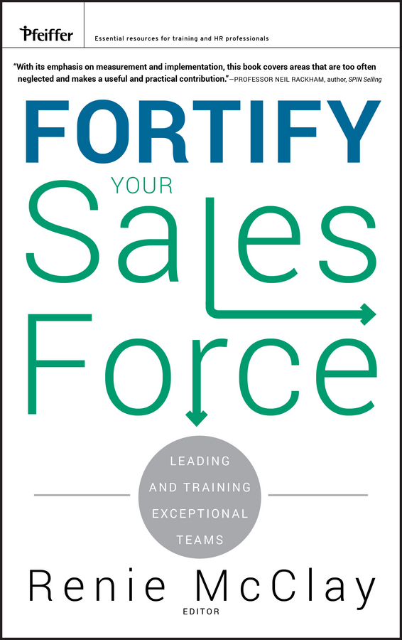 Fortify Your Sales Force. Leading and Training Exceptional Teams