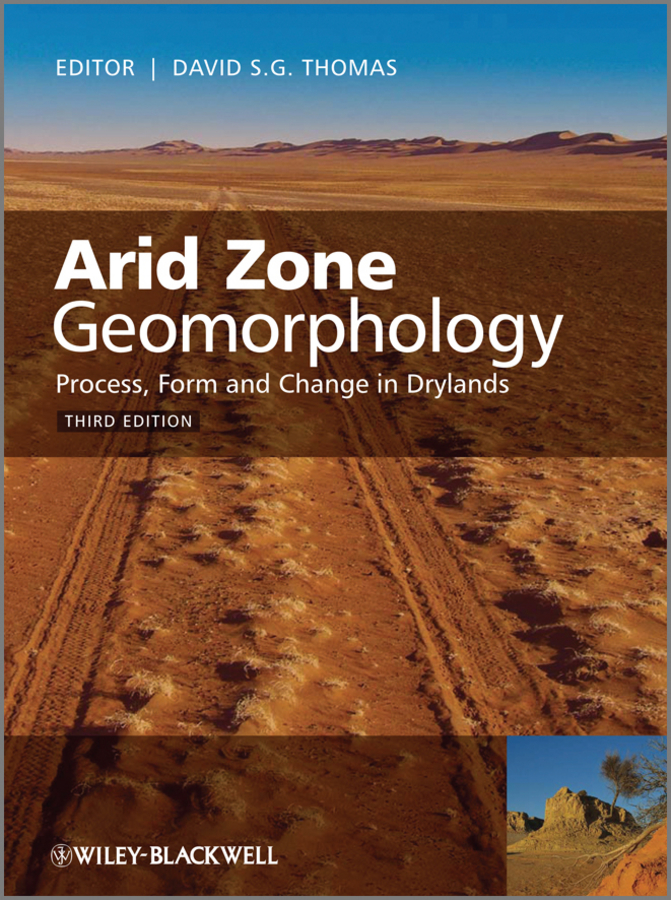 Arid Zone Geomorphology. Process, Form and Change in Drylands