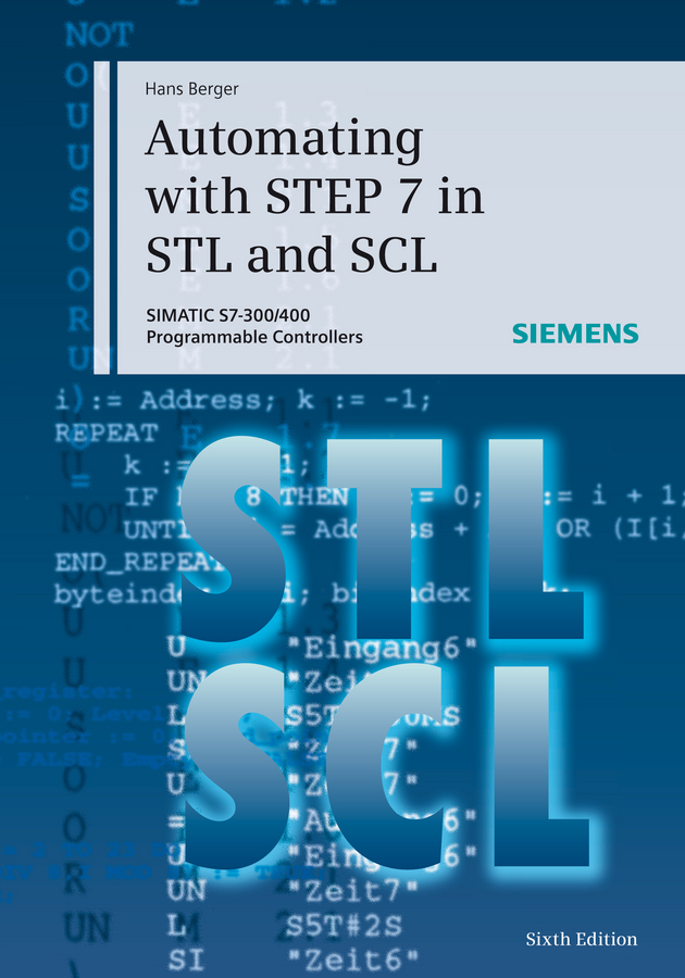 Automating with STEP 7 in STL and SCL. SIMATIC S7-300/400 Programmable Controllers
