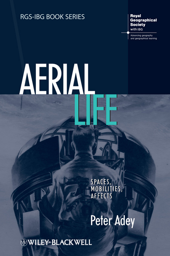 Aerial Life. Spaces, Mobilities, Affects