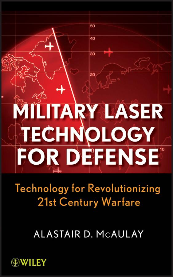 Military Laser Technology for Defense. Technology for Revolutionizing 21st Century Warfare