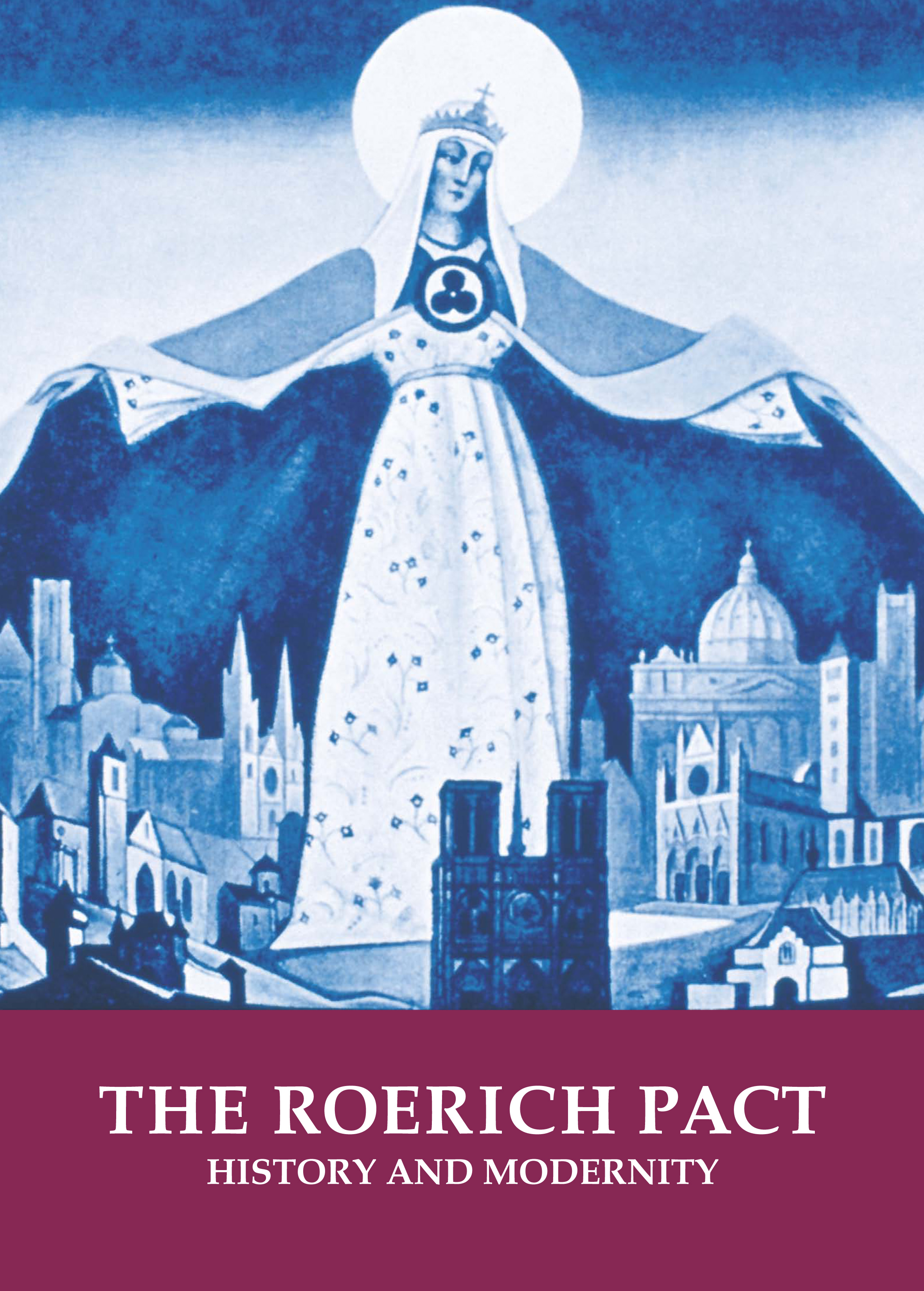 The Roerich Pact. History and modernity. On the Occasion of the 80th Anniversary of the Roerich Pact and 70th Anniversary of the United Nations. Exhibition catalogue