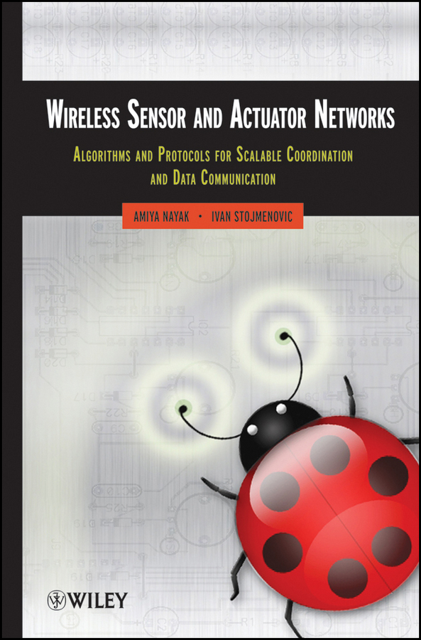 Wireless Sensor and Actuator Networks. Algorithms and Protocols for Scalable Coordination and Data Communication