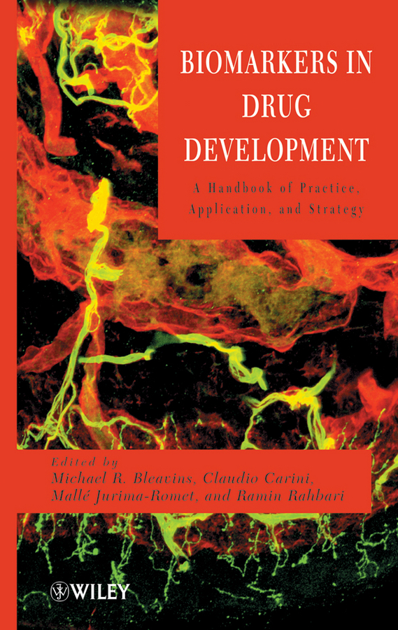 Biomarkers in Drug Development. A Handbook of Practice, Application, and Strategy
