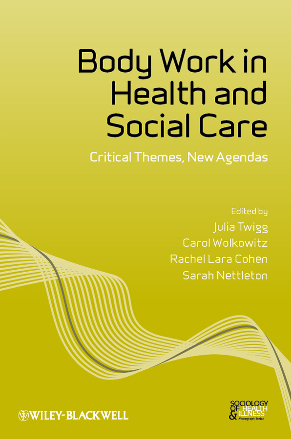 Body Work in Health and Social Care. Critical Themes, New Agendas