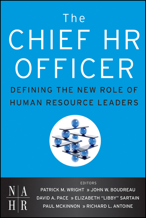 The Chief HR Officer. Defining the New Role of Human Resource Leaders