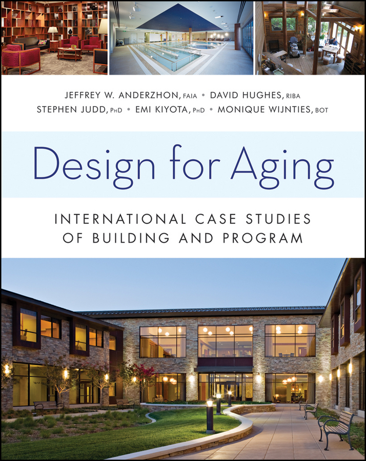 Design for Aging. International Case Studies of Building and Program