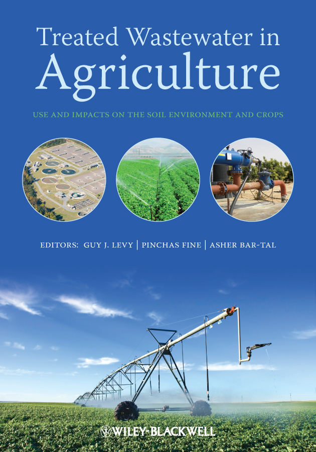 Treated Wastewater in Agriculture. Use and impacts on the soil environments and crops