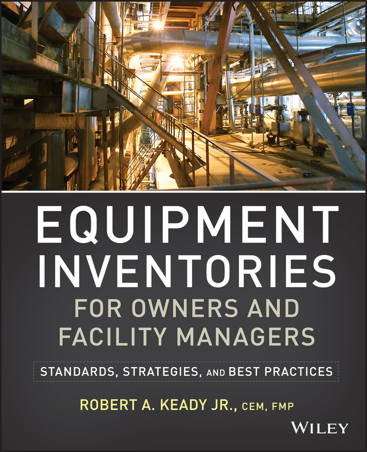 Equipment Inventories for Owners and Facility Managers. Standards, Strategies and Best Practices