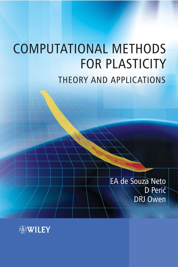 Computational Methods for Plasticity. Theory and Applications