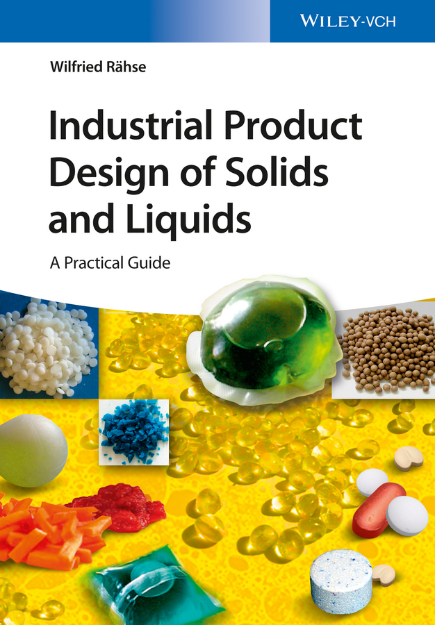 Industrial Product Design of Solids and Liquids. A Practical Guide