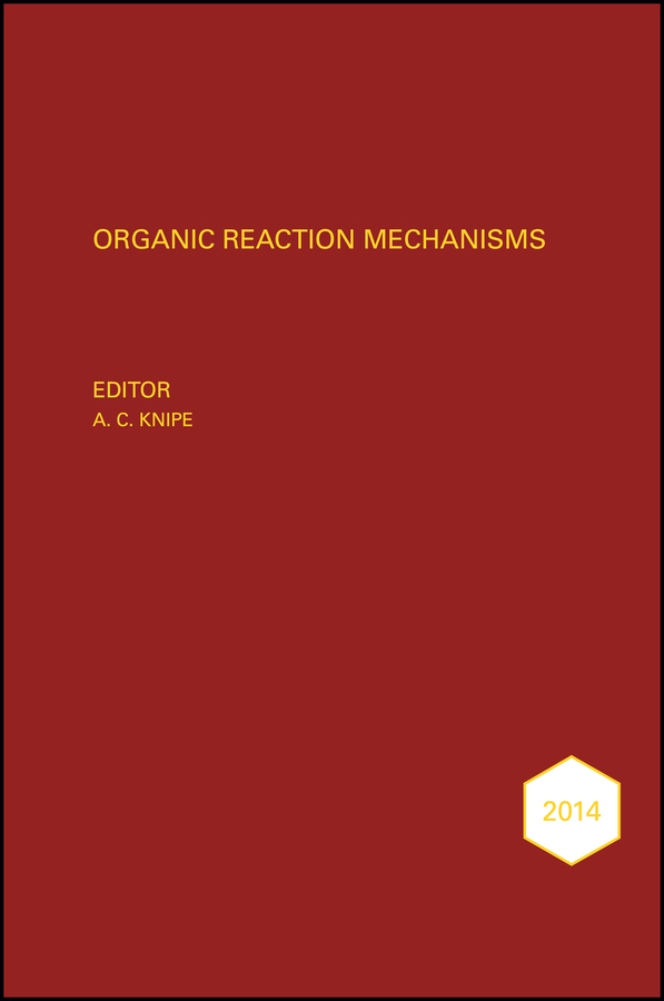 Organic Reaction Mechanisms 2014. An annual survey covering the literature dated January to December 2014