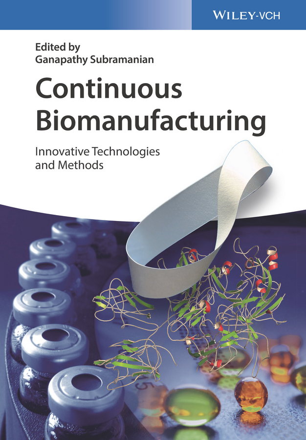 Continuous Biomanufacturing. Innovative Technologies and Methods
