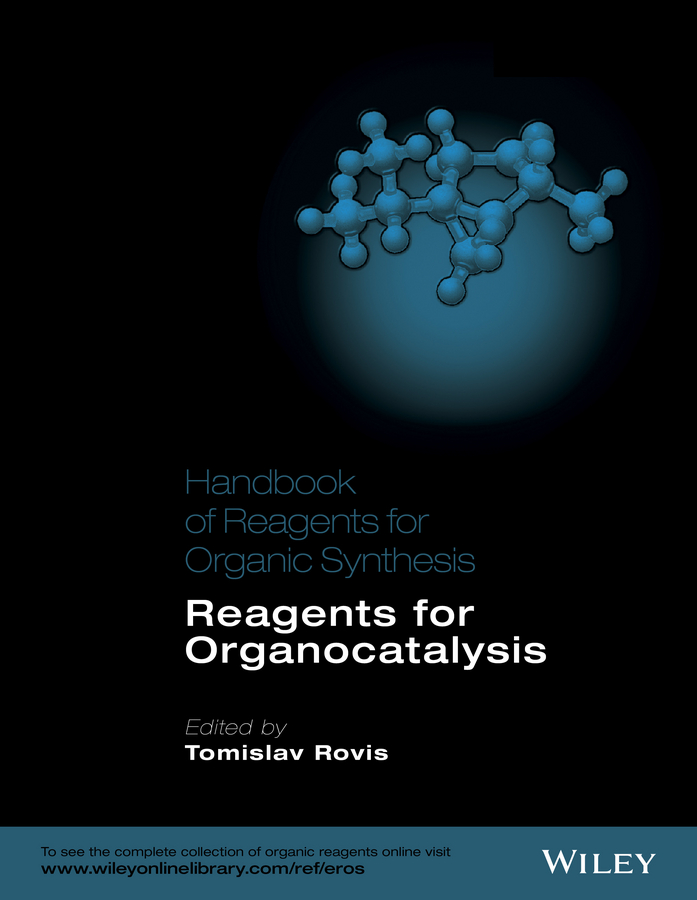 Handbook of Reagents for Organic Synthesis. Reagents for Organocatalysis