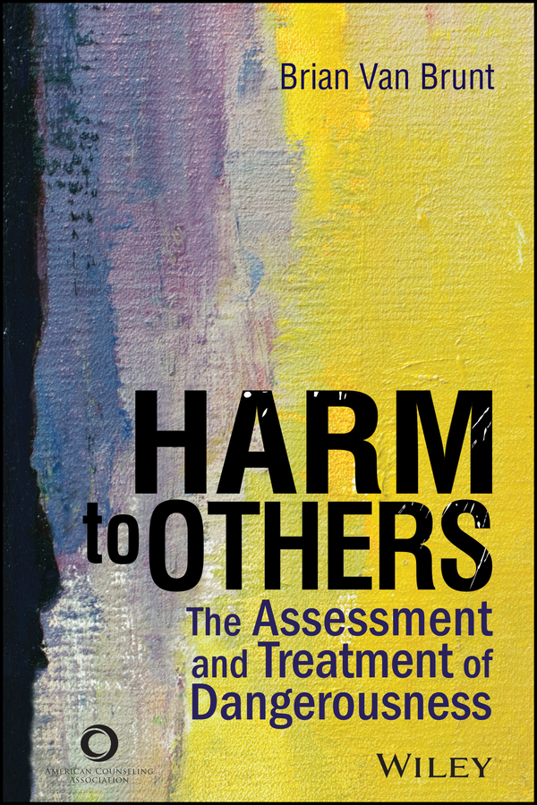 Harm to Others. The Assessment and Treatment of Dangerousness