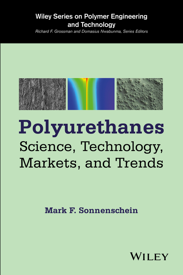 Polyurethanes. Science, Technology, Markets, and Trends