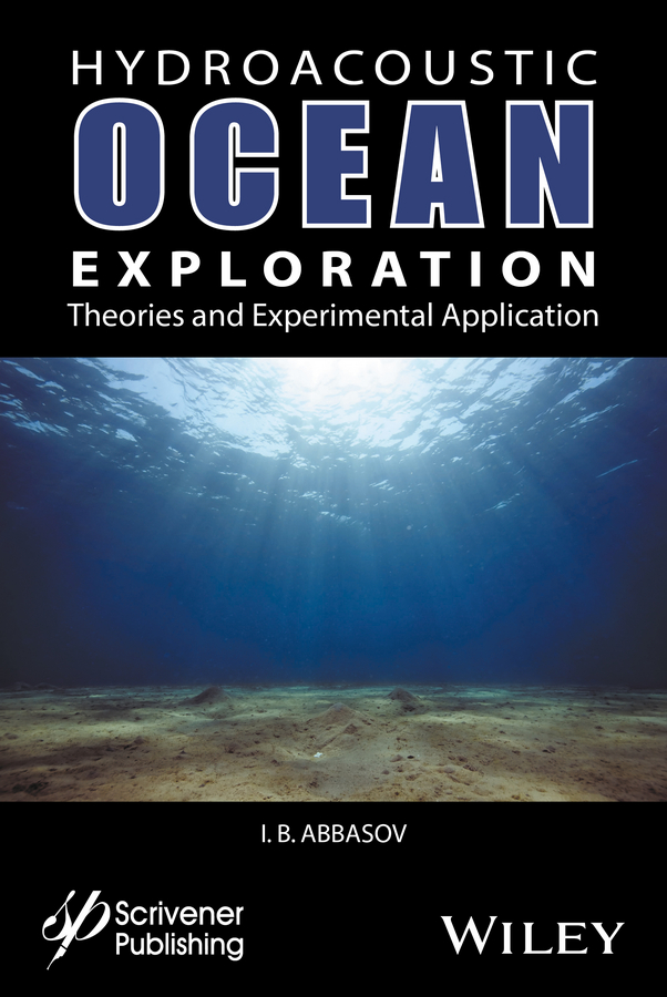Hyrdoacoustic Ocean Exploration. Theories and Experimental Application