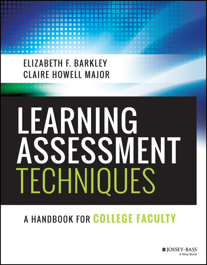 Learning Assessment Techniques. A Handbook for College Faculty