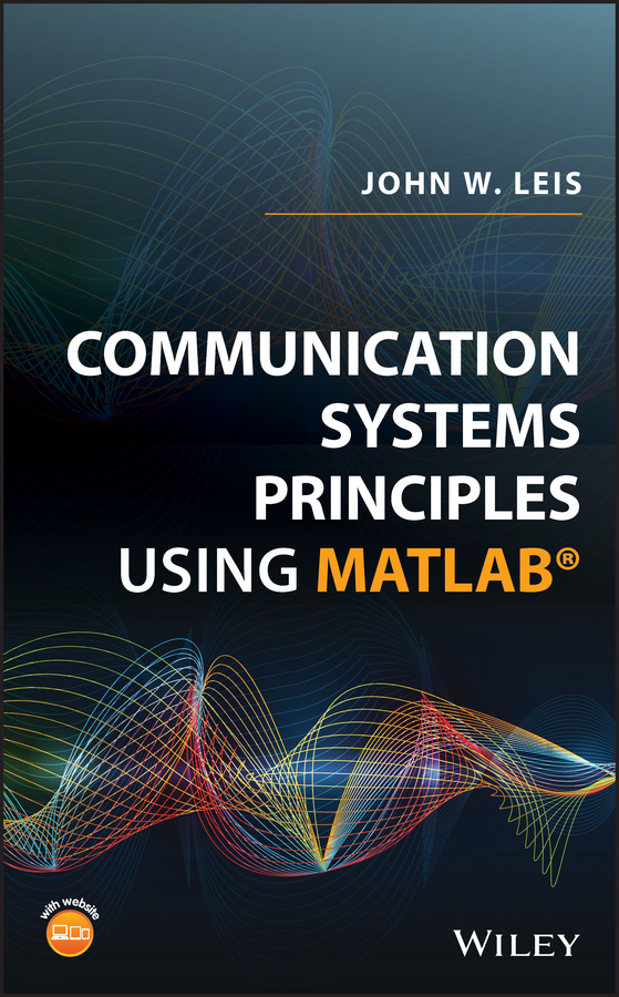 Communication Systems Principles Using MATLAB