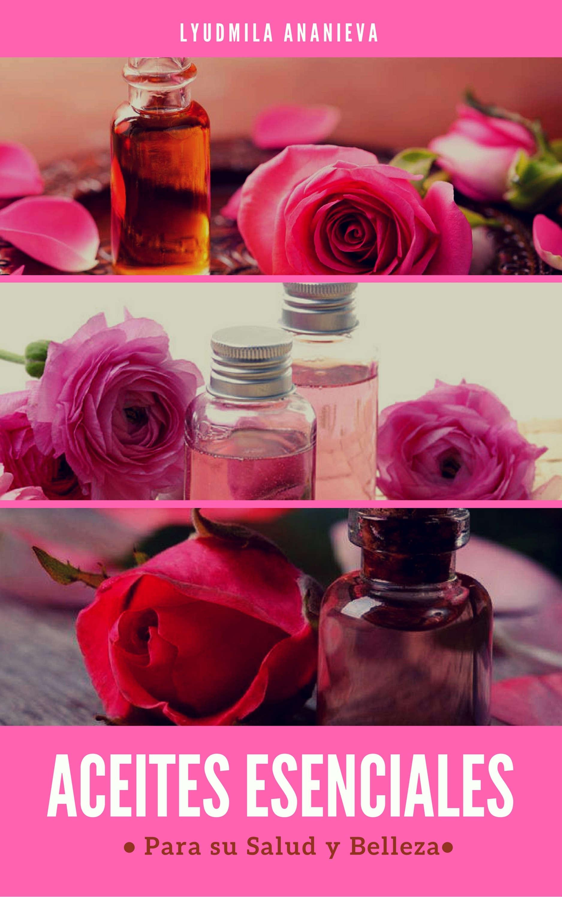 Aceites Esenciales Para Su Salud Y Belleza