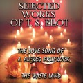 Selected works of T.S. Eliot