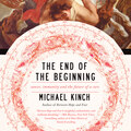 The End of the Beginning (Unabridged)