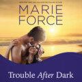 Trouble After Dark - Gansett Island, Book 21 (Unabridged)