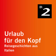 Sauris - deutsche Sprachinsel in Italien - Reisegeschichten aus Italien, Teil 7 (Ungekürzt)