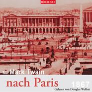 Mit Mark Twain nach Paris (Ungekürzt)